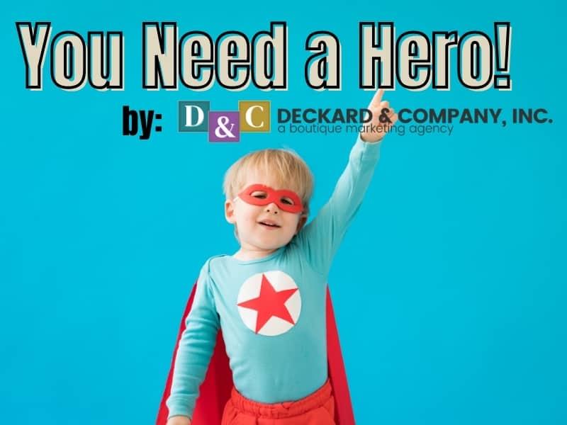 You need a hero