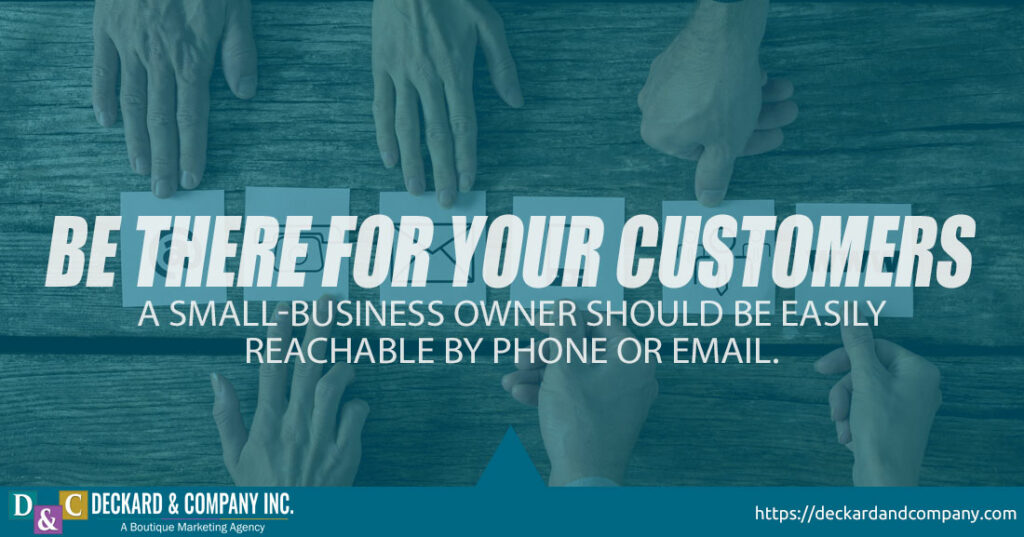 Be there for your customers or clients
