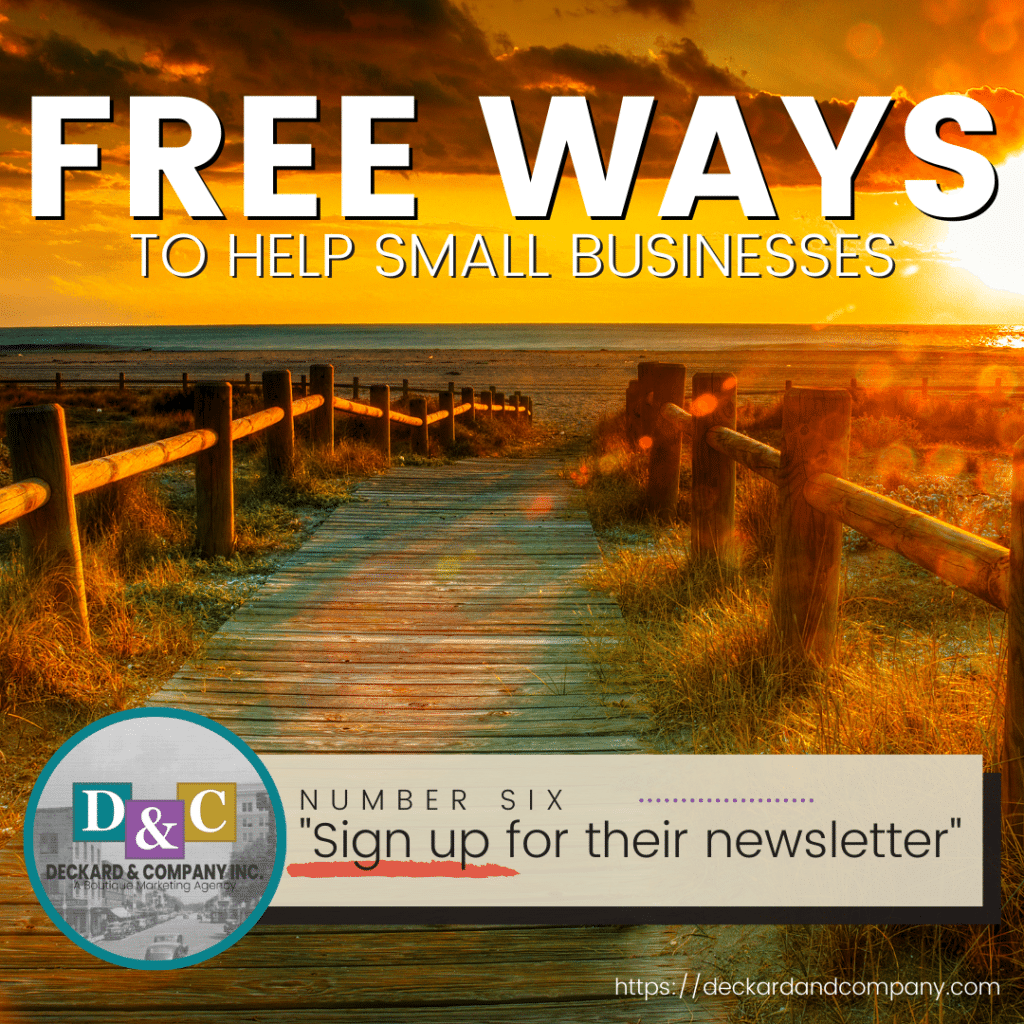 Sign up for a small businesses newsletter, this will help them succeed.