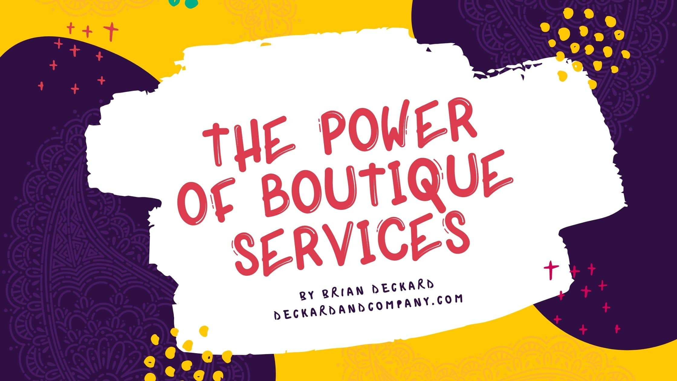 The Power of Boutique Services for WordPress Website Design, and Social Media Marketing and Management