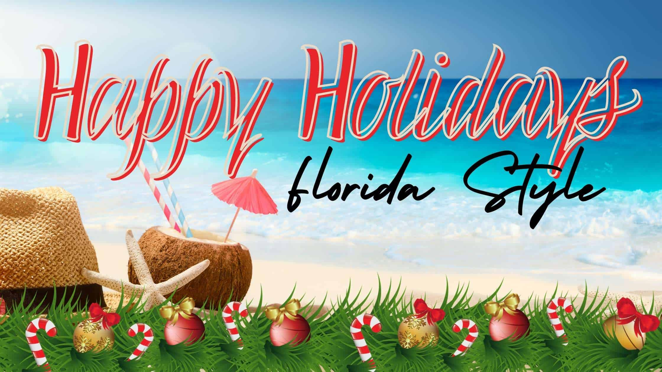 Happy Holidays Florida Style, with Deckard & Company, a Boutique Marketing Agency based in Bradenton, Florida