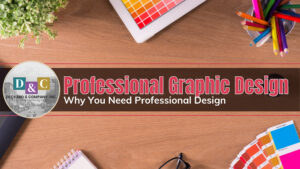 Professional Graphic Design in Bradenton, Florida - Why You Need Professional Design