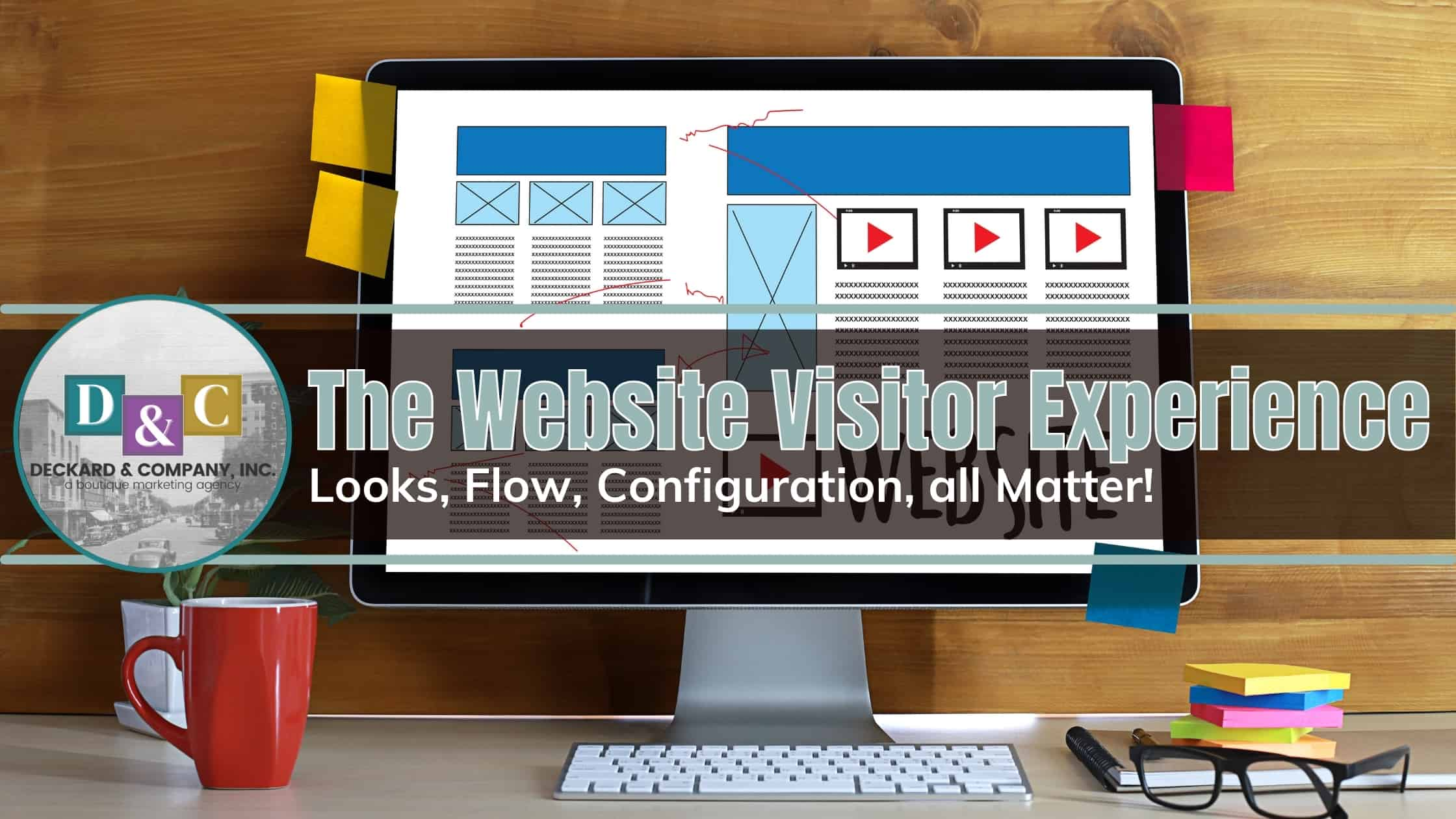The Website Visitor Experience all Matter. WordPress website design and development by Deckard & Company, a Boutique Marketing Agency based in Bradenton, Florida